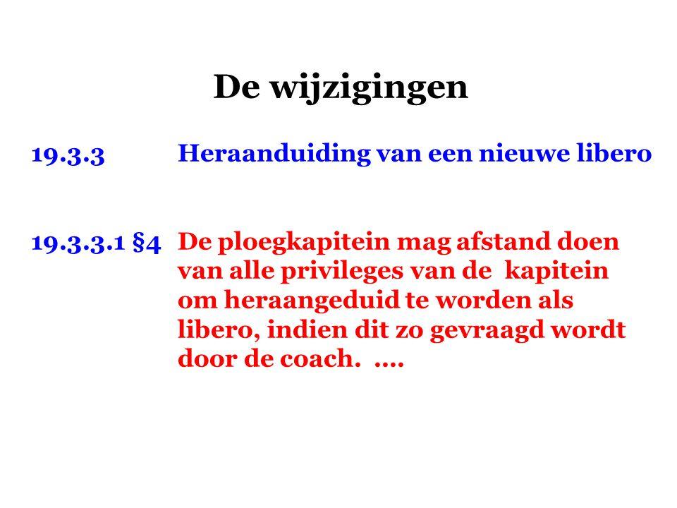 De wijzigingen 19.3.3 Heraanduiding van een nieuwe libero