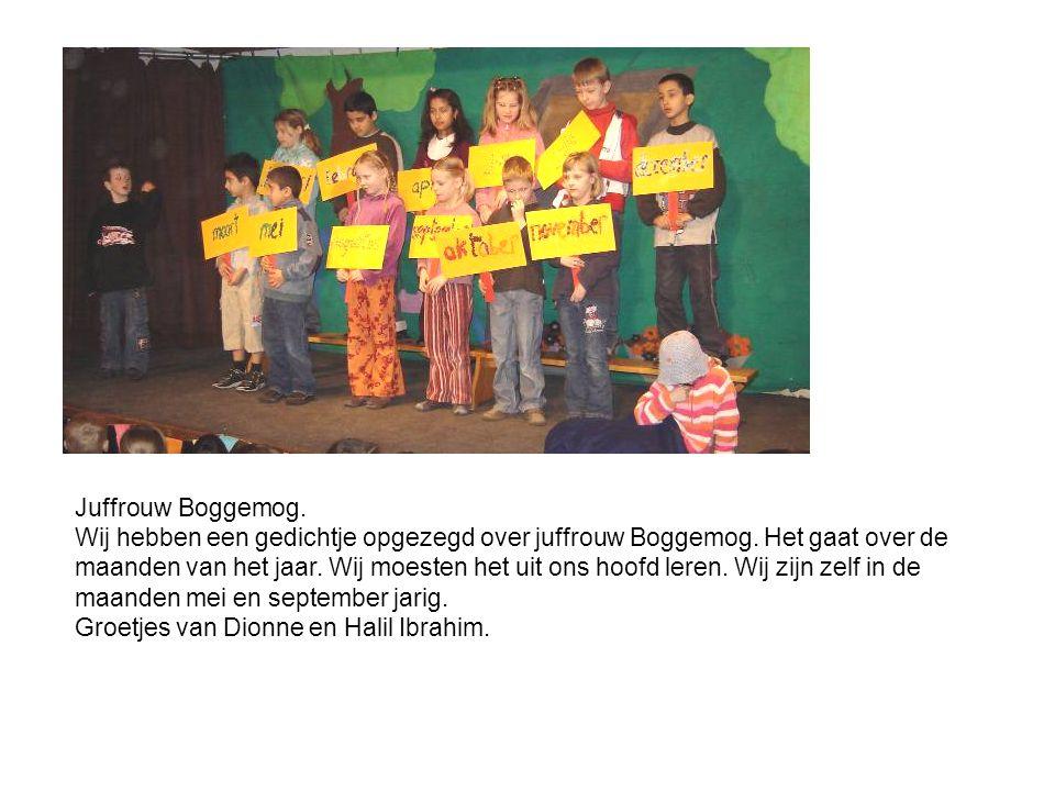 Juffrouw Boggemog. Wij hebben een gedichtje opgezegd over juffrouw Boggemog. Het gaat over de.