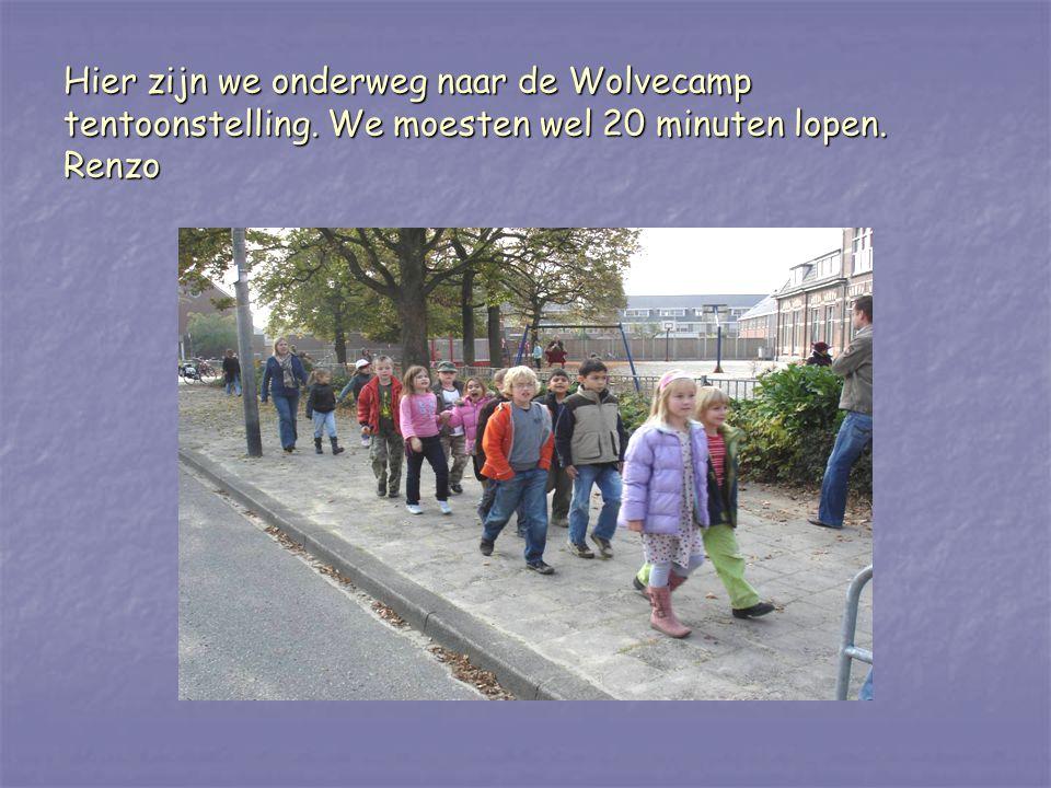 Hier zijn we onderweg naar de Wolvecamp tentoonstelling
