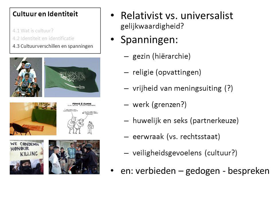Relativist vs. universalist gelijkwaardigheid Spanningen: