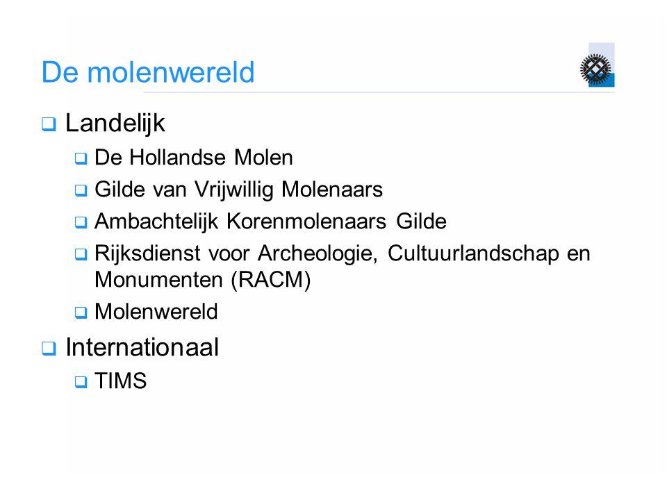 De molenwereld Landelijk Internationaal De Hollandse Molen