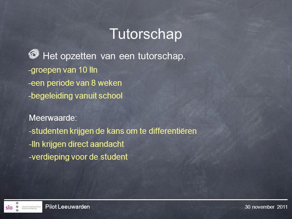 Tutorschap Het opzetten van een tutorschap. -groepen van 10 lln