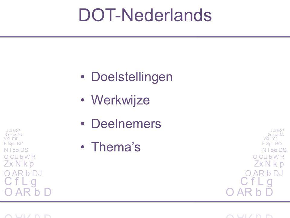 DOT-Nederlands Doelstellingen Werkwijze Deelnemers Thema's