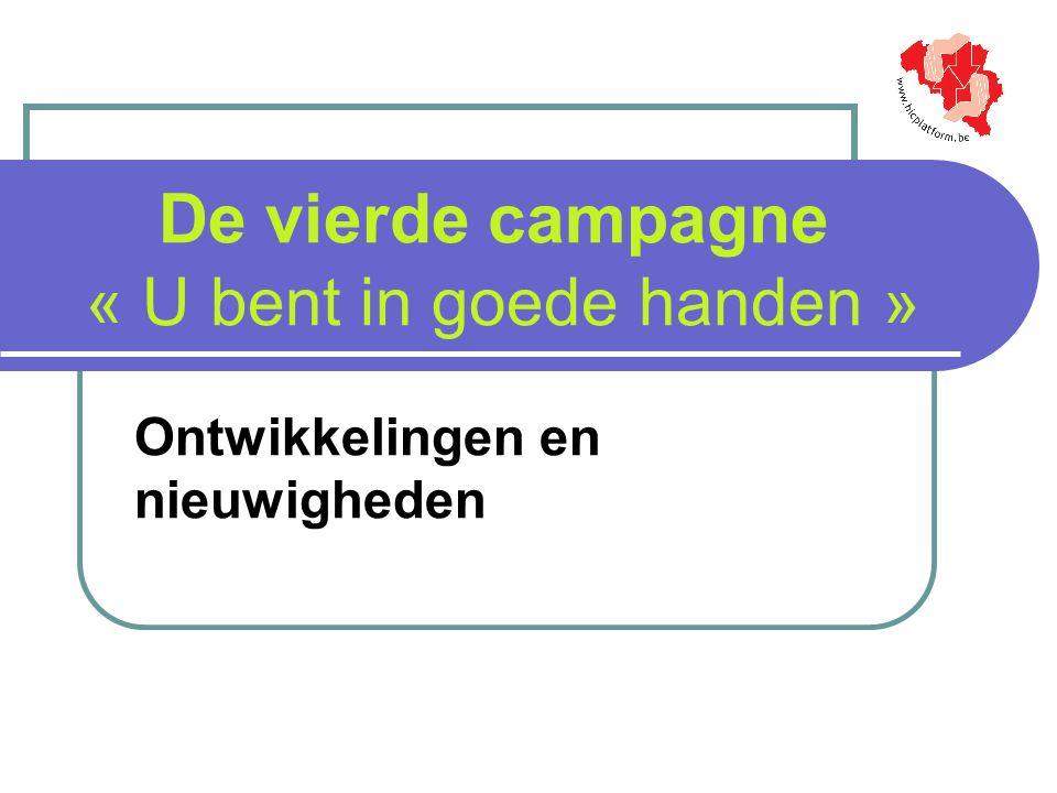 De vierde campagne « U bent in goede handen »