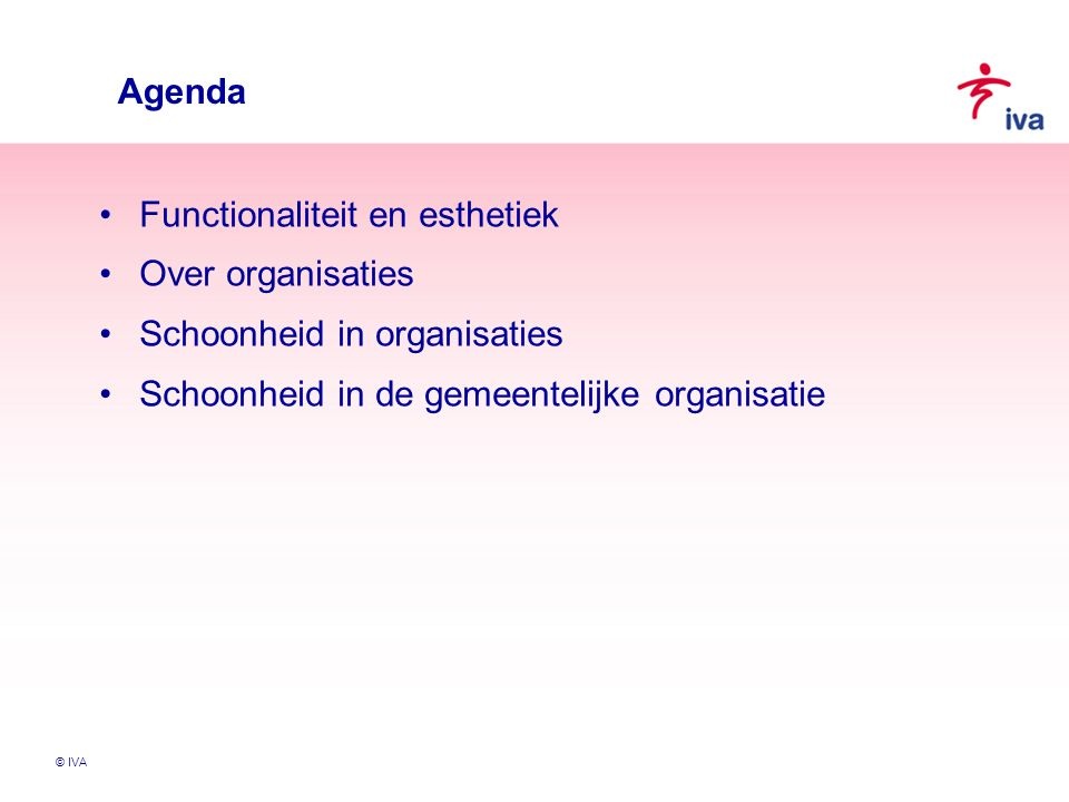 Functionaliteit en esthetiek Over organisaties