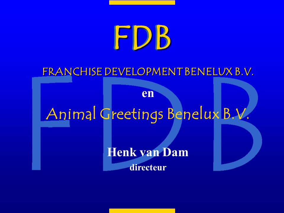 FRANCHISE DEVELOPMENT BENELUX B.V.