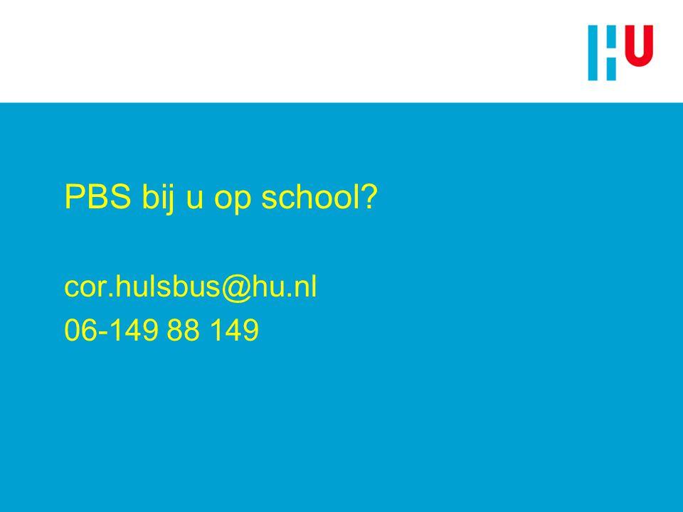 PBS bij u op school cor.hulsbus@hu.nl 06-149 88 149