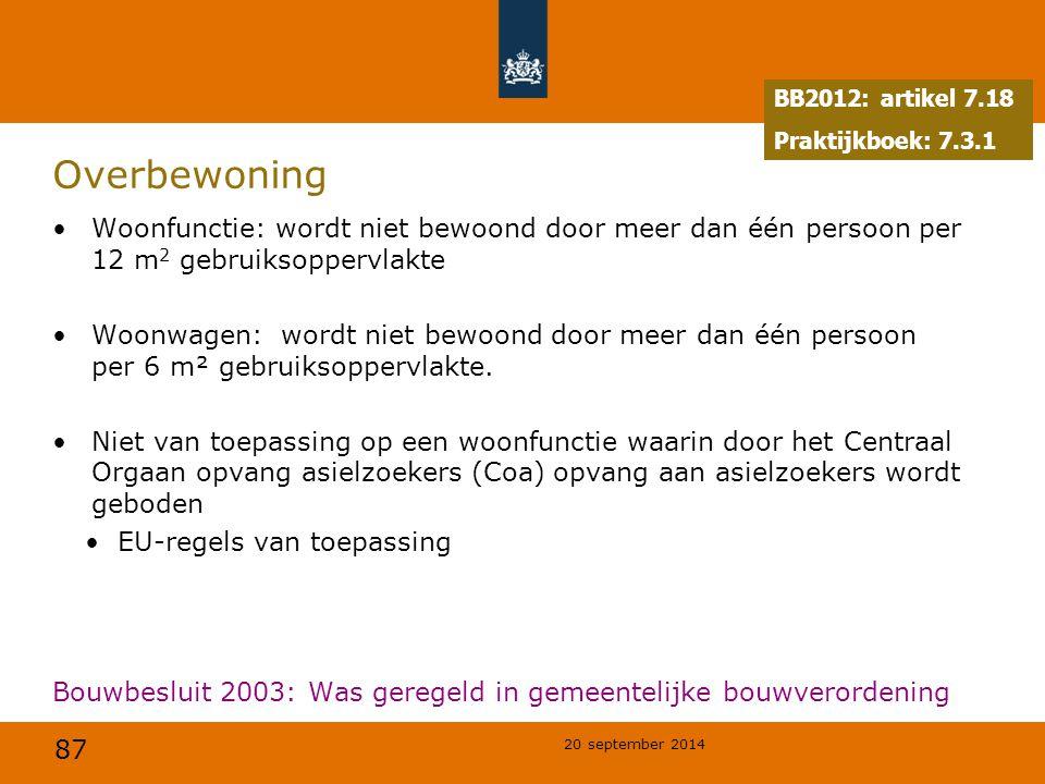 BB2012: artikel 7.18 Praktijkboek: 7.3.1. Overbewoning. Woonfunctie: wordt niet bewoond door meer dan één persoon per 12 m2 gebruiksoppervlakte.