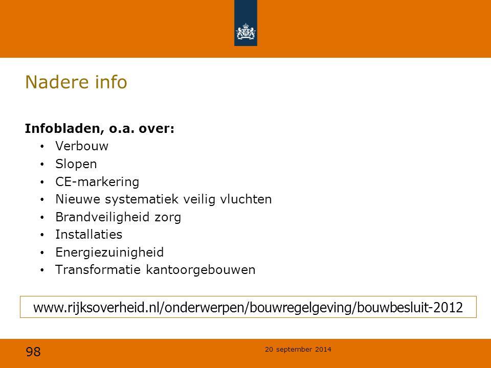 Nadere info Infobladen, o.a. over: Verbouw. Slopen. CE-markering. Nieuwe systematiek veilig vluchten.