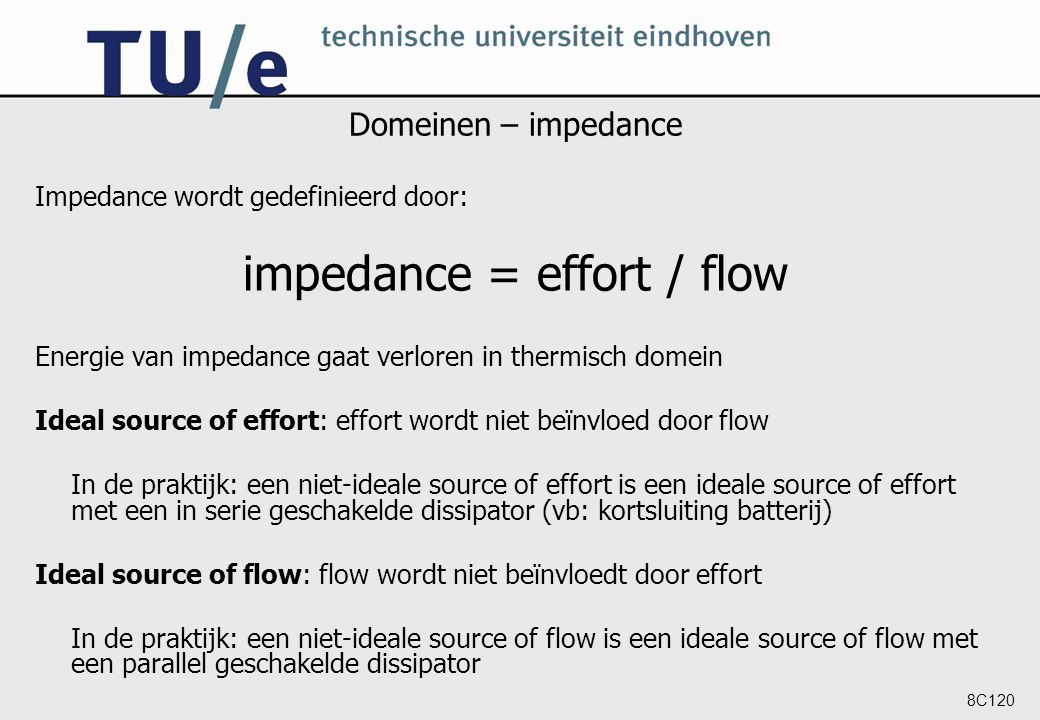 impedance = effort / flow