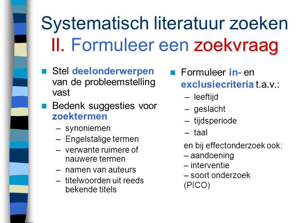 Systematisch literatuur zoeken II. Formuleer een zoekvraag