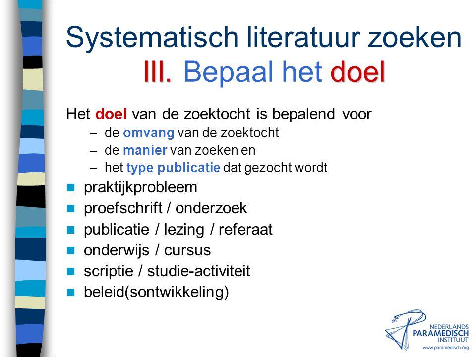 Systematisch literatuur zoeken III. Bepaal het doel