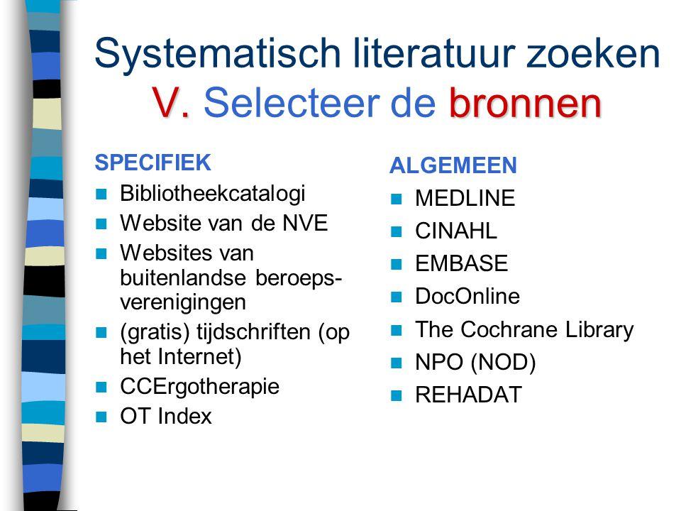Systematisch literatuur zoeken V. Selecteer de bronnen