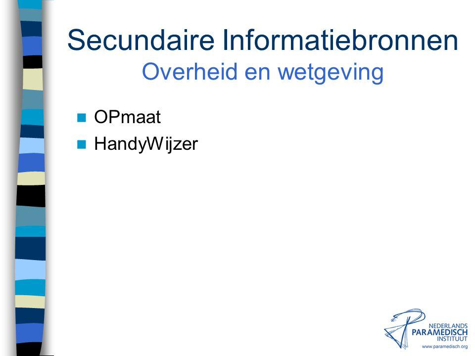 Secundaire Informatiebronnen Overheid en wetgeving