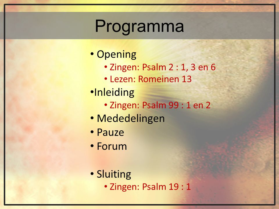 Programma Opening Inleiding Mededelingen Pauze Forum Sluiting