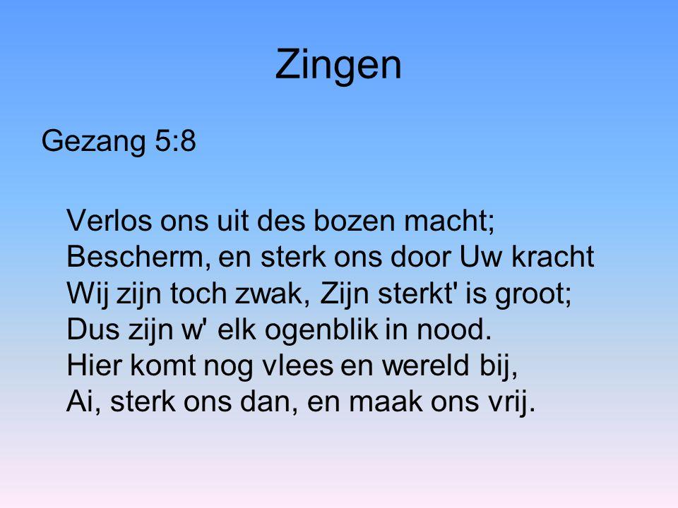 Zingen Gezang 5:8.