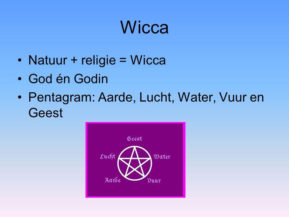 Wicca Natuur + religie = Wicca God én Godin