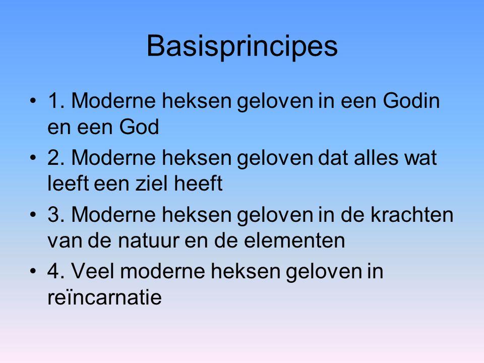 Basisprincipes 1. Moderne heksen geloven in een Godin en een God