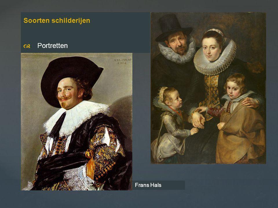 Soorten schilderijen d Portretten Frans Hals