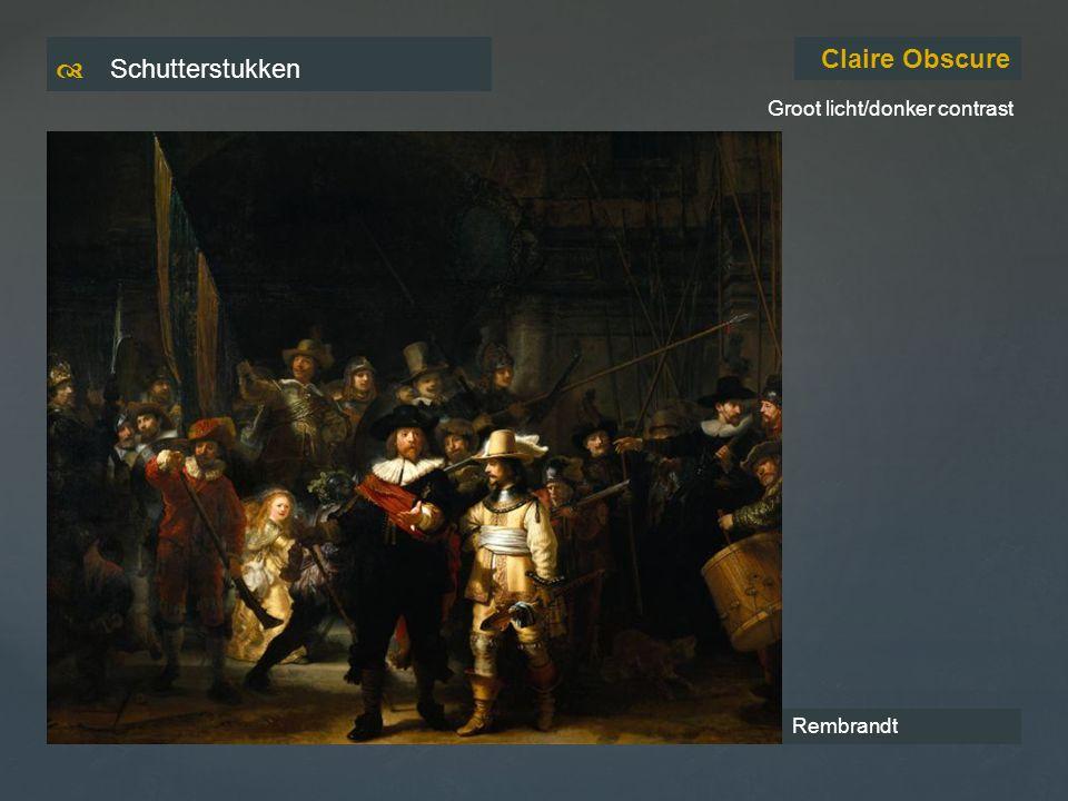 d Schutterstukken Claire Obscure Groot licht/donker contrast Rembrandt