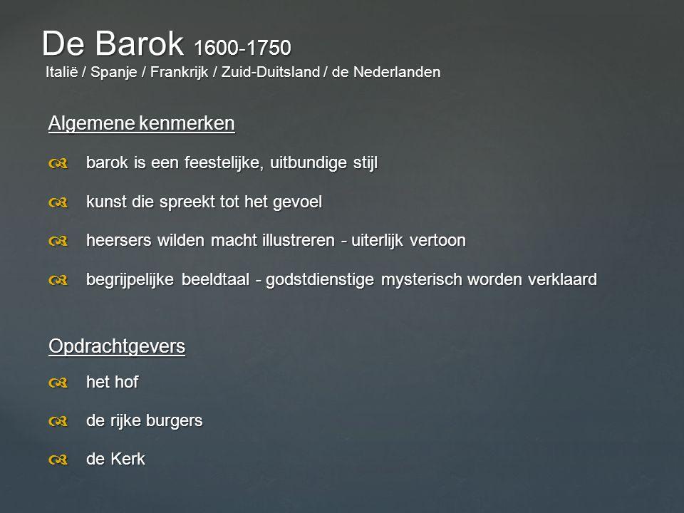 De Barok 1600-1750 Italië / Spanje / Frankrijk / Zuid-Duitsland / de Nederlanden