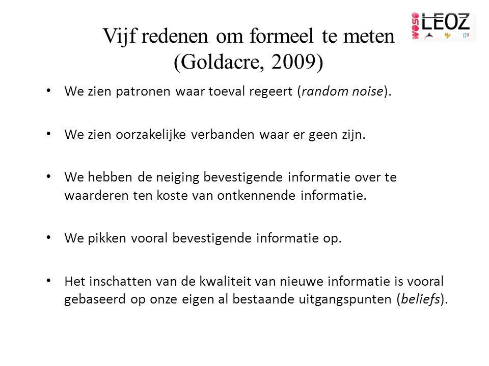 Vijf redenen om formeel te meten (Goldacre, 2009)