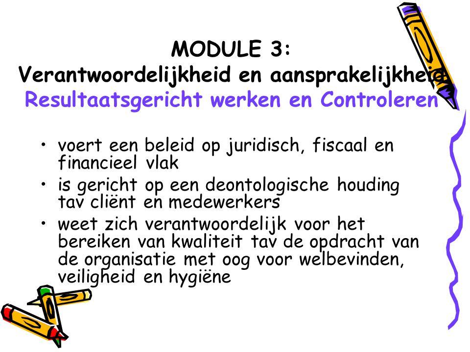 MODULE 3: Verantwoordelijkheid en aansprakelijkheid Resultaatsgericht werken en Controleren