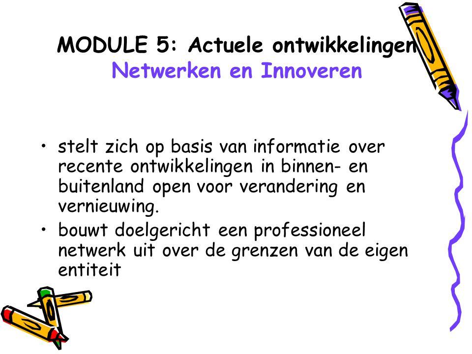 MODULE 5: Actuele ontwikkelingen Netwerken en Innoveren