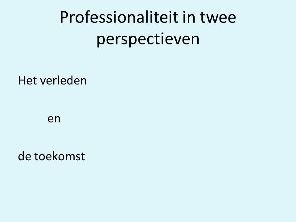 Professionaliteit in twee perspectieven