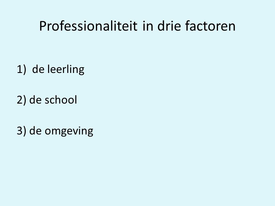 Professionaliteit in drie factoren