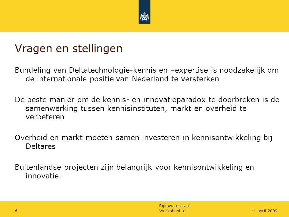 Vragen en stellingen Bundeling van Deltatechnologie-kennis en –expertise is noodzakelijk om de internationale positie van Nederland te versterken.