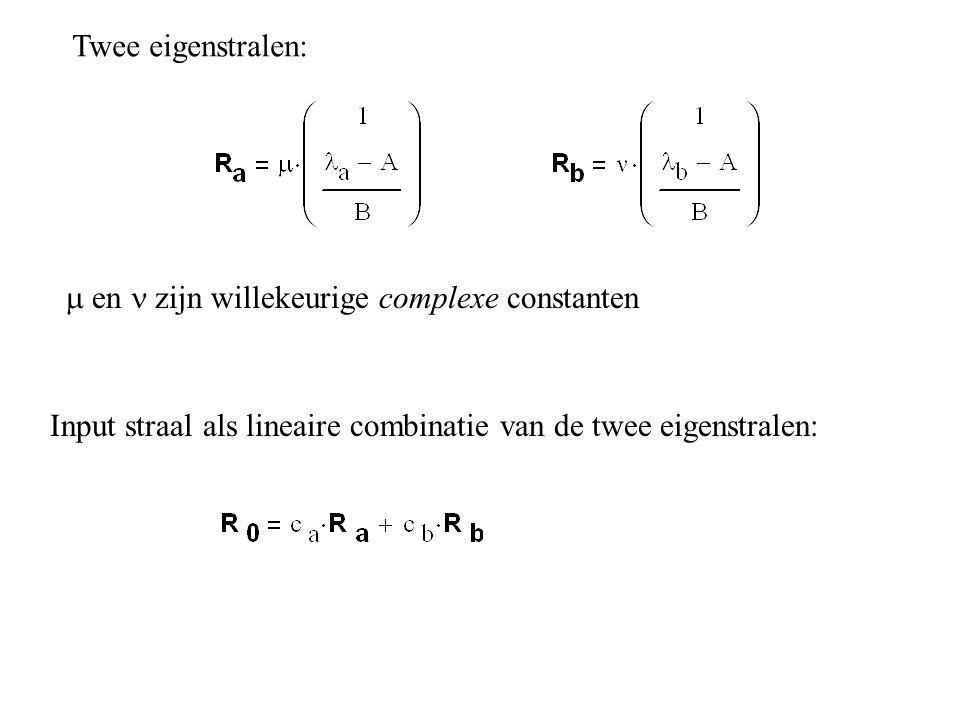 Twee eigenstralen: m en n zijn willekeurige complexe constanten.