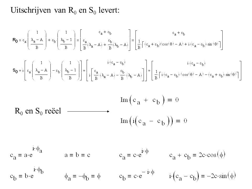 Uitschrijven van R0 en S0 levert: