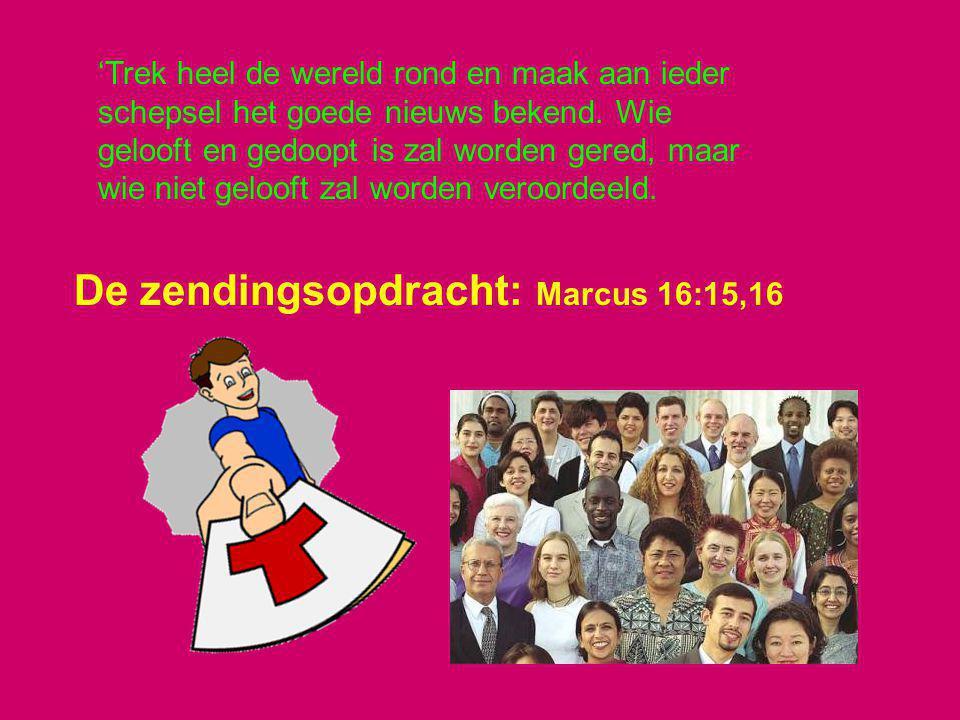 De zendingsopdracht: Marcus 16:15,16