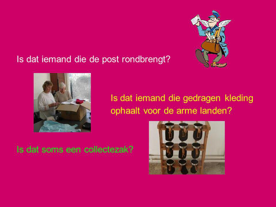 Is dat iemand die de post rondbrengt
