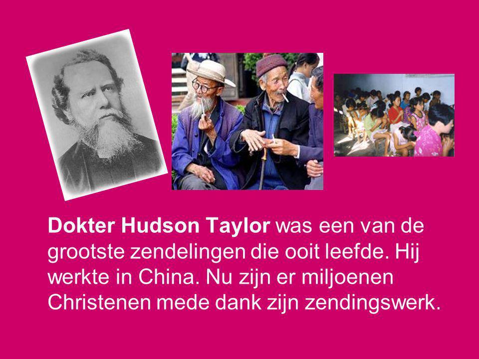 Dokter Hudson Taylor was een van de grootste zendelingen die ooit leefde.