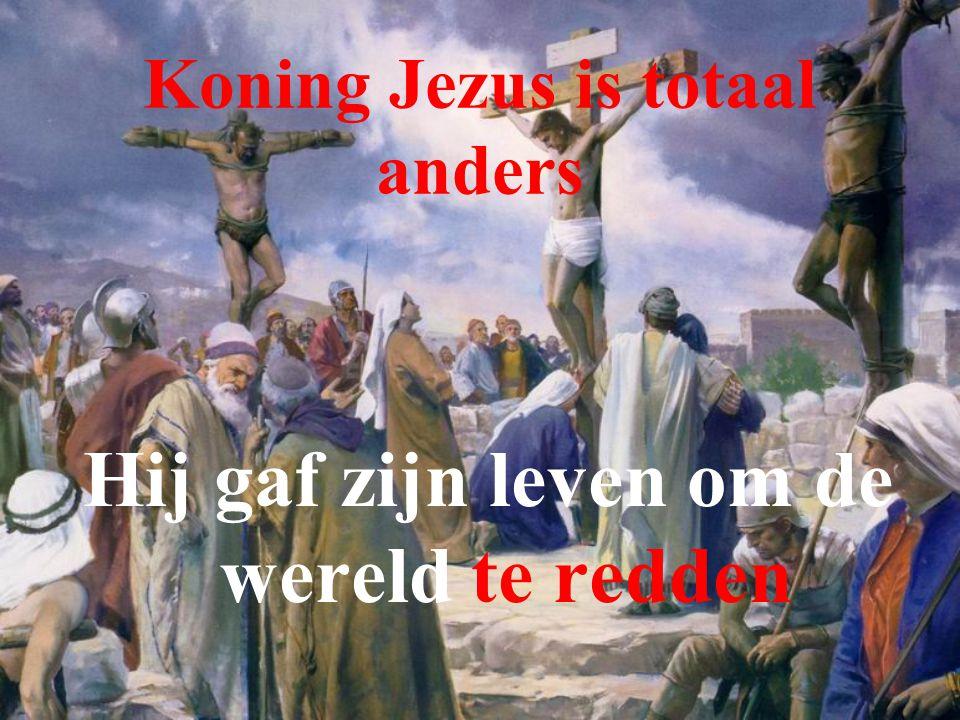 Koning Jezus is totaal anders