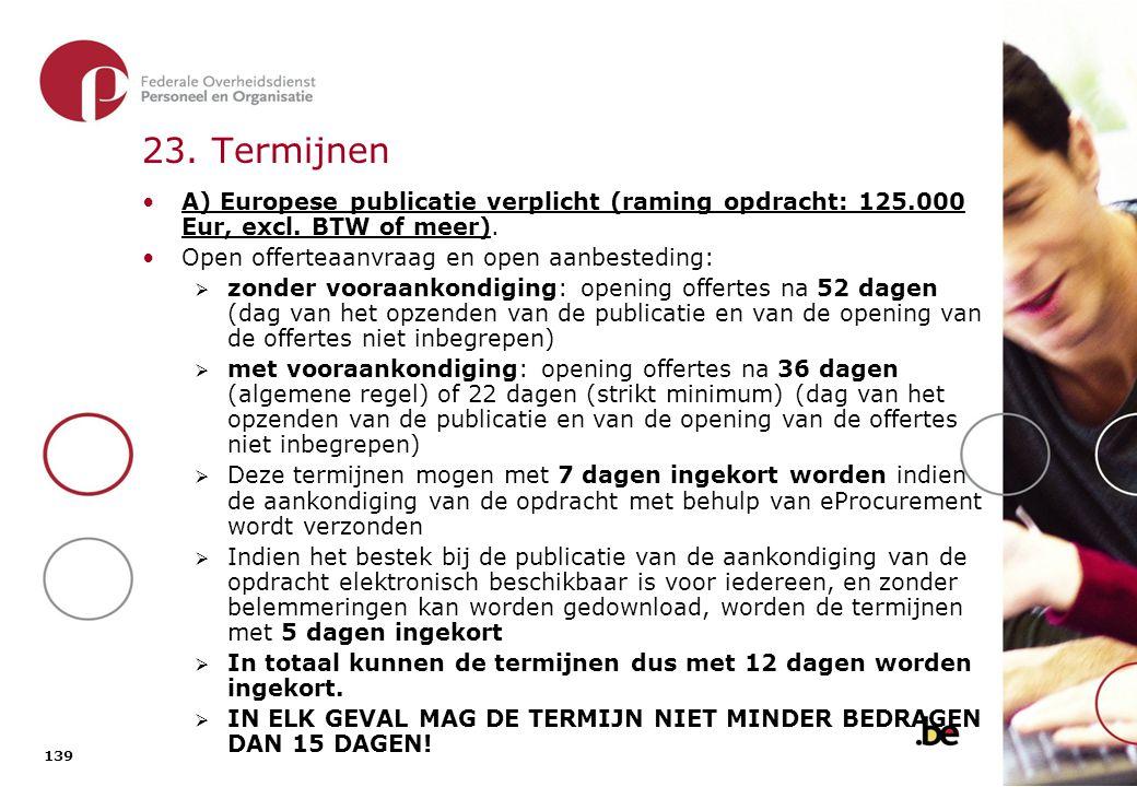 23. Termijnen (2) Beperkte offerteaanvraag en beperkte aanbesteding (gewone procedure):