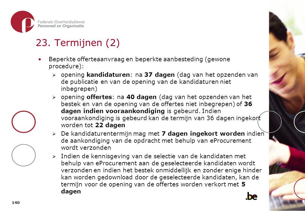 23. Termijnen (3) Beperkte offerteaanvraag en beperkte aanbesteding (versnelde procedure):