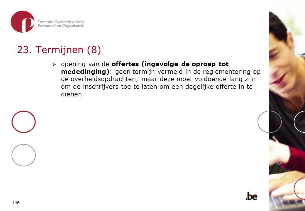 23. Termijnen (9) B) Enkel publicatie op Belgisch niveau (raming opdracht minder dan 125.000 Eur, excl. BTW).