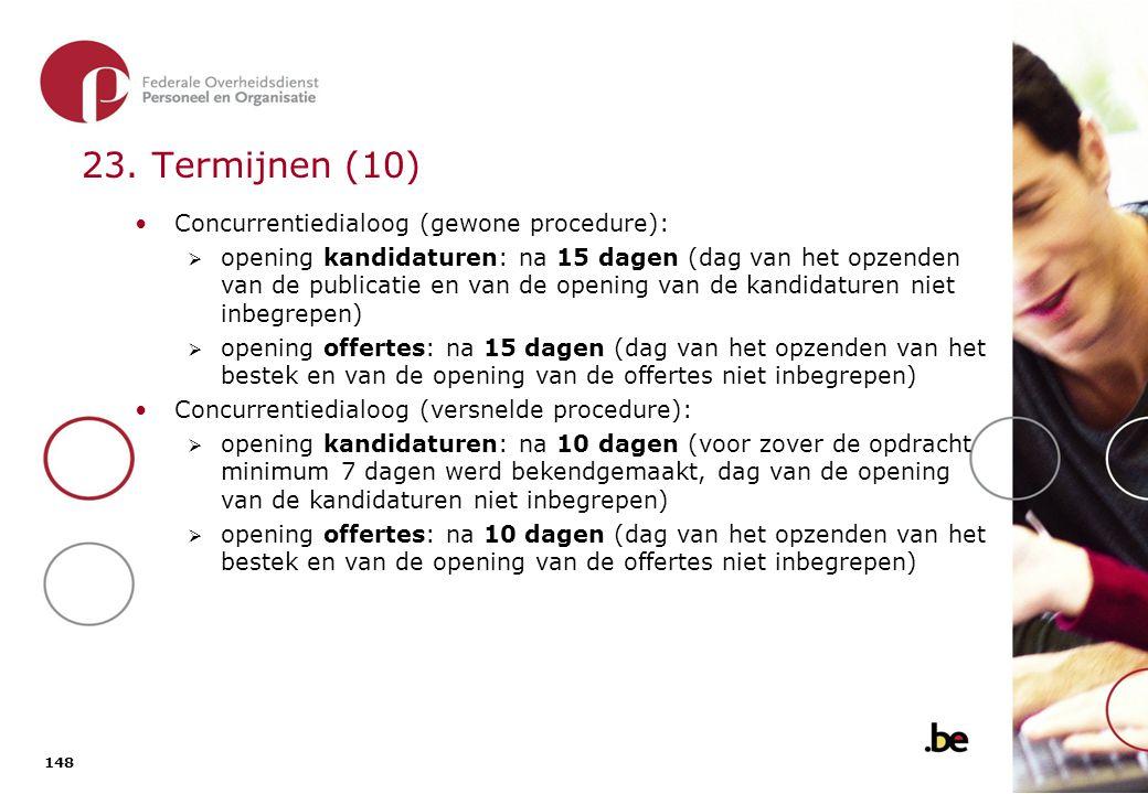 23. Termijnen (11) Onderhandelingsprocedure zonder voorafgaande bekendmaking: