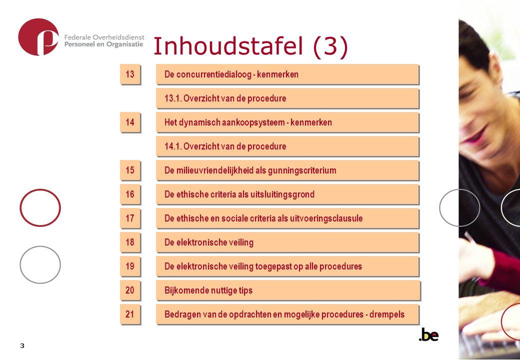 Inhoudstafel (4) 22. Bedragen van de opdrachten en mogelijke procedures – de tussen- komst van de Inspectie van Financiën.