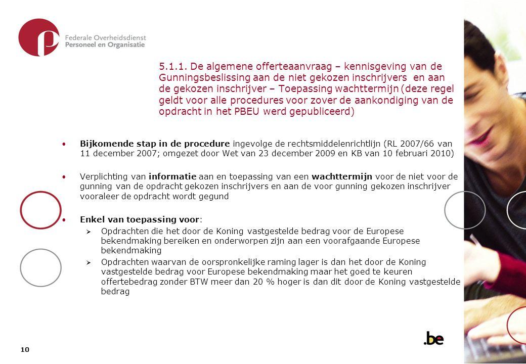 5.1.1. kennisgeving van de Gunningsbeslissing aan de niet gekozen inschrijvers en aan de gekozen inschrijver – Toepassing wachttermijn (deze regel geldt voor alle procedures)