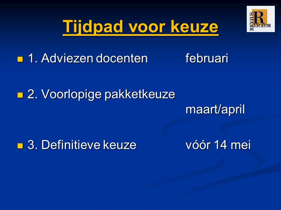 Tijdpad voor keuze 1. Adviezen docenten februari