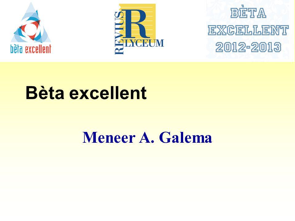 Bèta excellent Meneer A. Galema