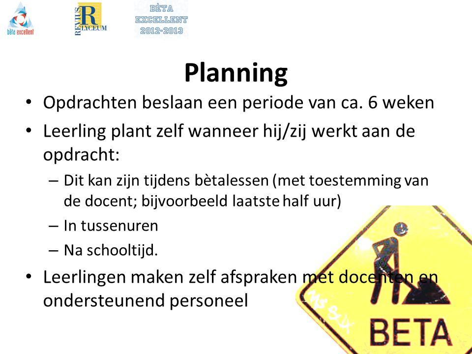 Planning Opdrachten beslaan een periode van ca. 6 weken