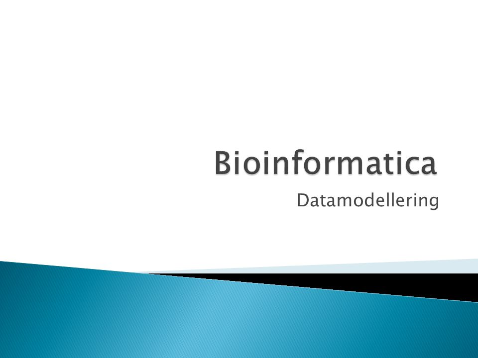 Bioinformatica Datamodellering