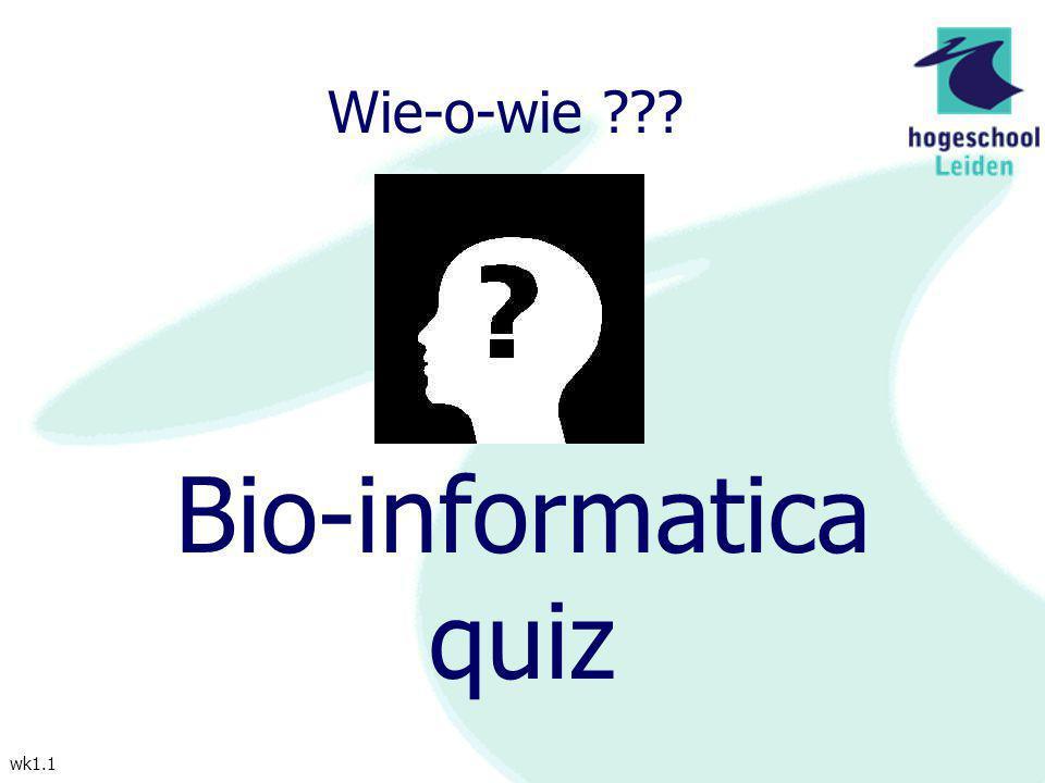 Wie-o-wie Bio-informatica quiz