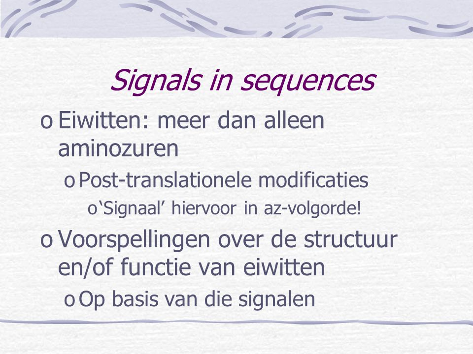 Signals in sequences Eiwitten: meer dan alleen aminozuren