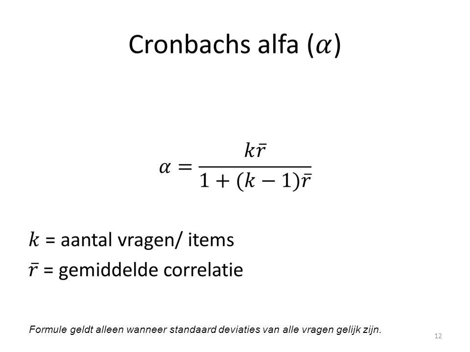 Formule geldt alleen wanneer standaard deviaties van alle vragen gelijk zijn.